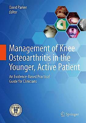 Portada del libro 9783662485286 Management of Knee Osteoarthritis in the Younger, Active Patient. An Evidence-Based Practical Guide for Clinicians
