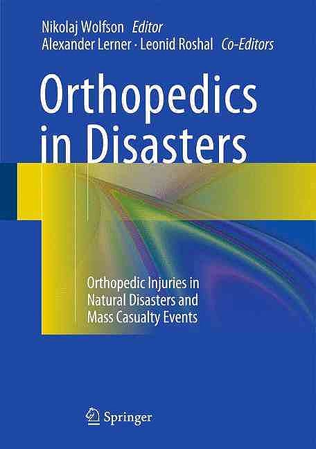 Portada del libro 9783662489482 Orthopedics in Disasters. Orthopedic Injuries in Natural Disasters and Mass Casualty Events