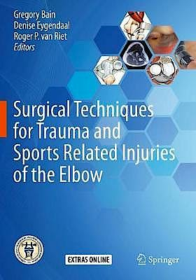 Portada del libro 9783662589335 Surgical Techniques for Trauma and Sports Related Injuries of the Elbow (Softcover)