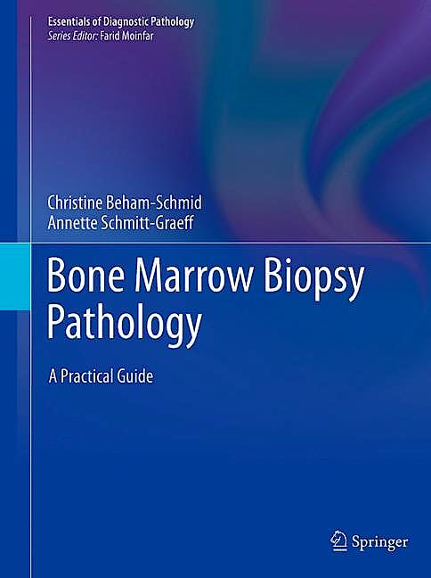 Portada del libro 9783662603079 Bone Marrow Biopsy Pathology. A Practical Guide (Essentials of Diagnostic Pathology)