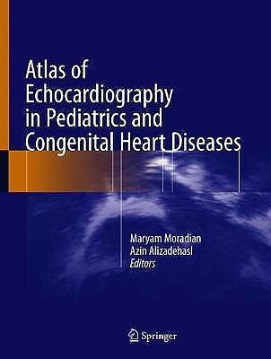 Portada del libro 9783662623404 Atlas of Echocardiography in Pediatrics and Congenital Heart Diseases