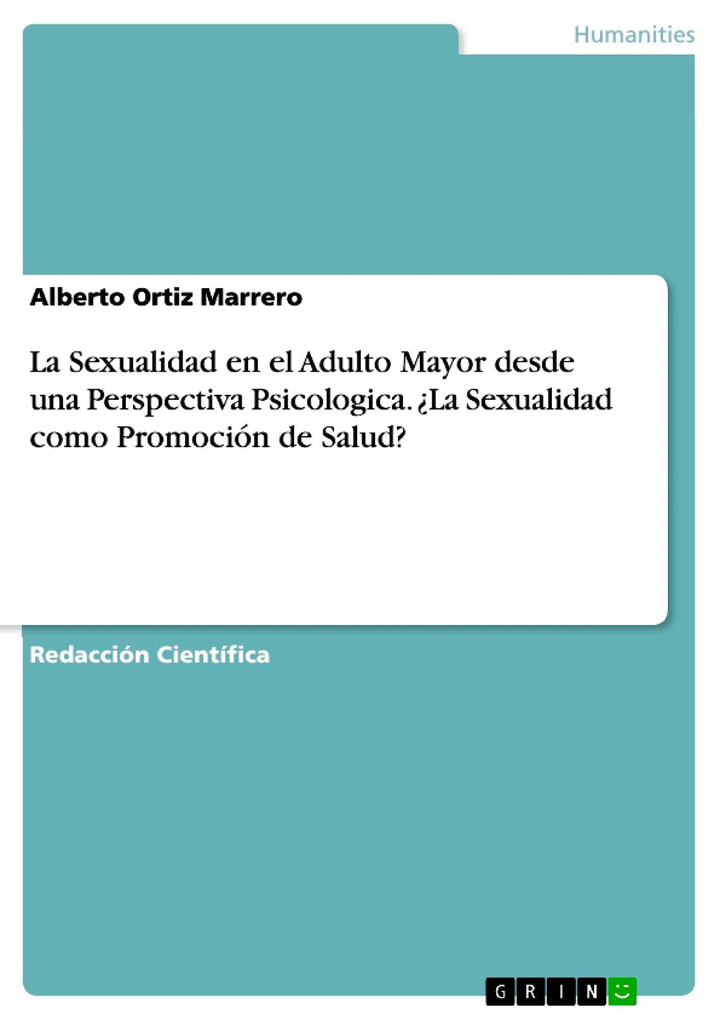 Portada del libro 9783668190504 La Sexualidad en el Adulto Mayor desde una Perspectiva Psicológica. ¿La Sexualidad como Promoción de Salud?