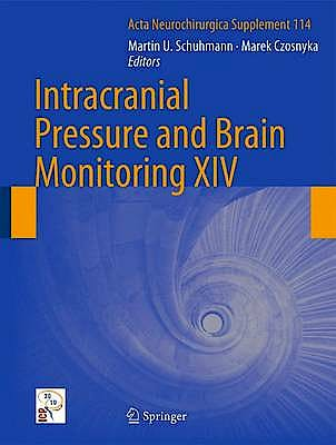 Portada del libro 9783709109557 Intracranial Pressure and Brain Monitoring Xiv (Acta Neurochirurgica Supplement 114)