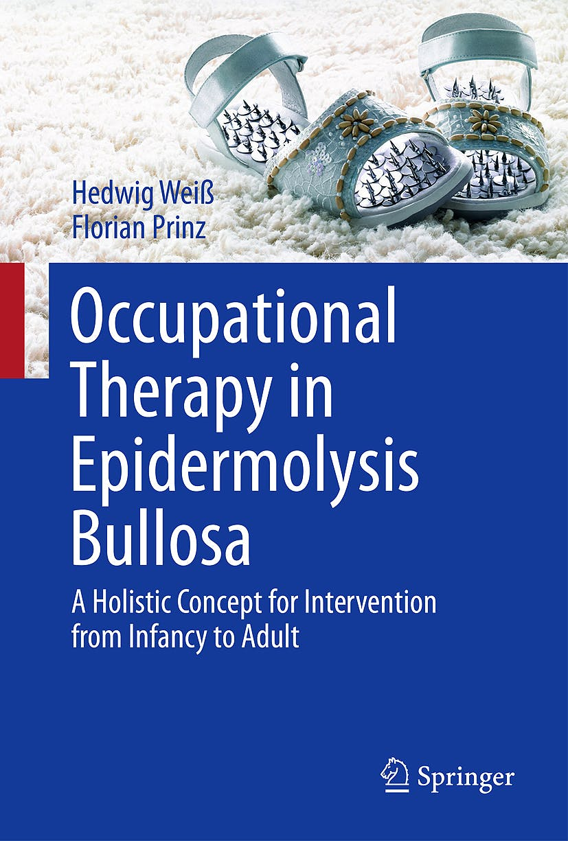 Portada del libro 9783709111383 Occupational Therapy in Epidermolysis Bullosa. a Holistic Concept for Intervention from Infancy to Adult