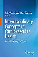 Portada del libro 9783709113332 Interdisciplinary Concepts in Cardiovascular Health, Volume I: Primary Risk Factors