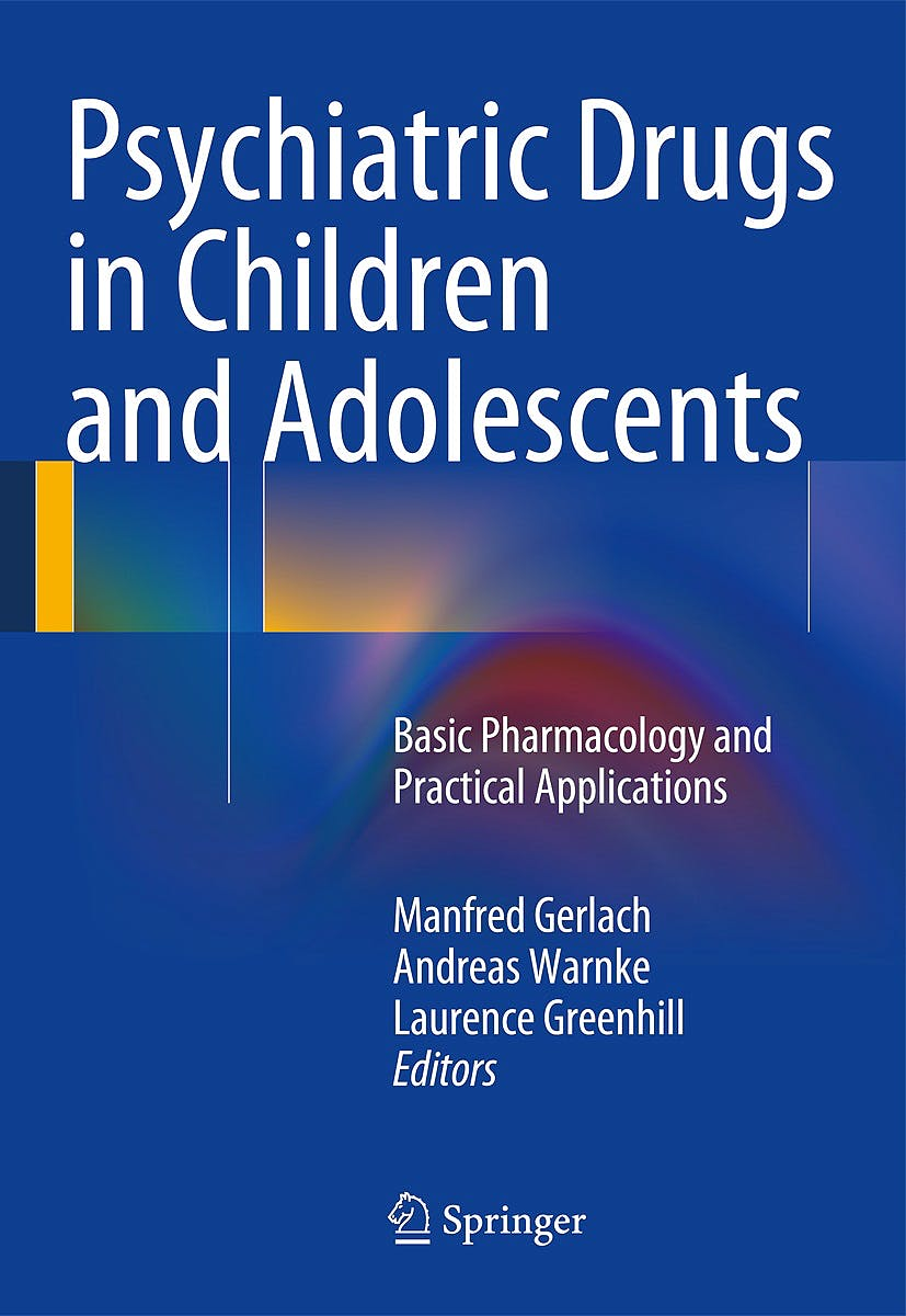 Portada del libro 9783709115008 Psychiatric Drugs in Children and Adolescents. Basic Pharmacology and Practical Applications