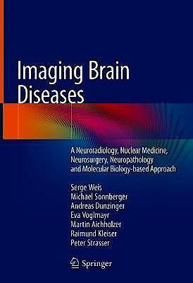 Portada del libro 9783709115435 Imaging Brain Diseases. A Neuroradiology, Nuclear Medicine, Neurosurgery, Neuropathology and Molecular Biology-based Approach