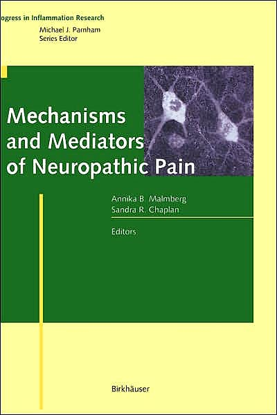Portada del libro 9783764362379 Mechanisms and Mediators of Neuropathic Pain (Series: Progress in Inflammation Research)