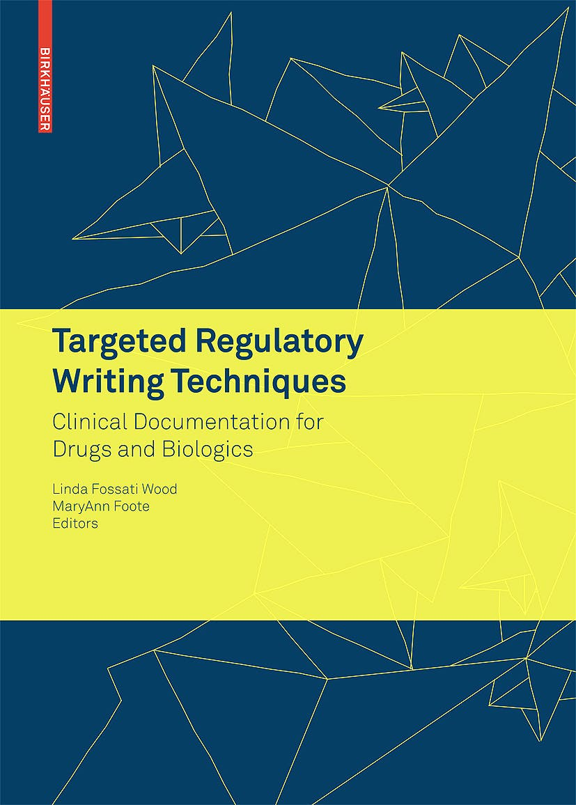 Portada del libro 9783764383619 Targeted Regulatory Writing Techniques. Clinical Documents for Drugs and Biologics