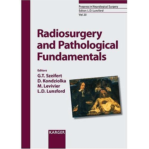 Portada del libro 9783805582001 Radiosurgery and Pathological Fundamentals (Progress in Neurological Surgery, Vol. 20)