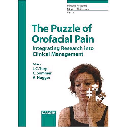Portada del libro 9783805582704 The Puzzle of Orofacial Pain. Integrating Research into Clinical Management