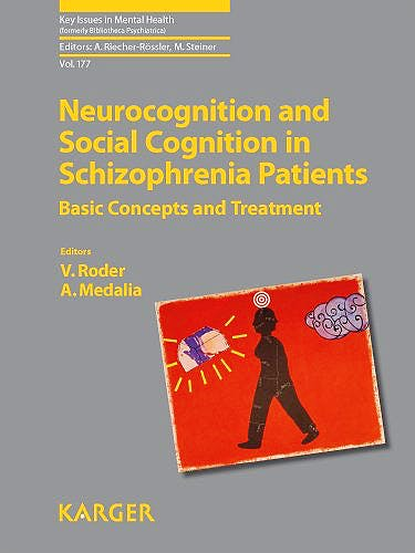 Portada del libro 9783805593380 Neurocognition and Social Cognition in Schizophrenia Patients. Basic Concepts and Treatment