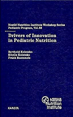 Portada del libro 9783805594547 Drivers of Innovation in Pediatric Nutrition (Nestle Nutrition Institute Workshop Series: Pediatric Program, Vol. 66)
