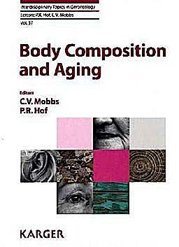 Portada del libro 9783805595216 Body Composition and Aging (Interdisciplinary Topics in Gerontology, Vol. 37)