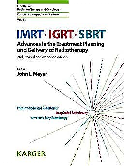 Portada del libro 9783805596800 Imrt, Igrt, Sbrt. Advances in the Treatment Planning and Delivery of Radiotherapy + Online Access(frontiers of Radiation Therapy and Oncology, Vol. 43