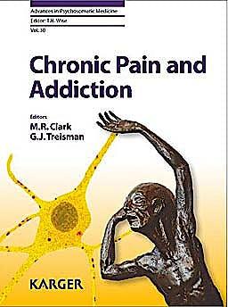 Portada del libro 9783805597258 Chronic Pain and Addiction (Advances in Psychosomatic Medicine, Vol. 30)