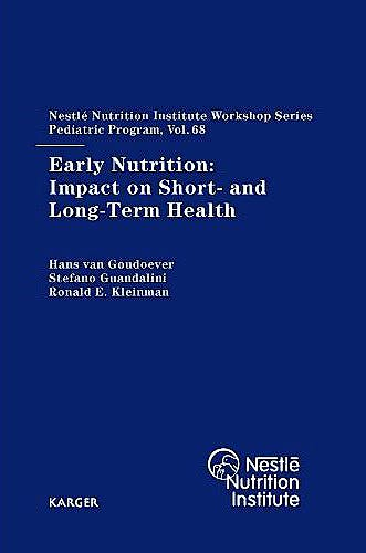 Portada del libro 9783805597456 Early Nutrition: Impact on Short- and Long-Term Health (Nestle Nutrition Institute Workshop Series, Vol. 68)