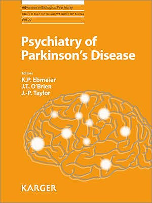 Portada del libro 9783805598002 Psychiatry of Parkinson's Disease (Advances in Biological Psychiatry, Vol. 27)
