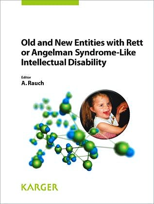 Portada del libro 9783805599689 Old and New Entities with Rett or Angelman Syndrome-like Intellectual Disability