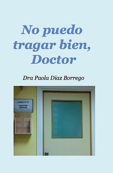Portada del libro 9783831904457 No Puedo Tragar Bien, Doctor