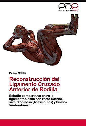 Portada del libro 9783844346367 Reconstruccion del Ligamento Cruzado Anterior de Rodilla. Estudio Comparativo entre la Ligamentoplastia con Recto Interno-Semitendinoso…