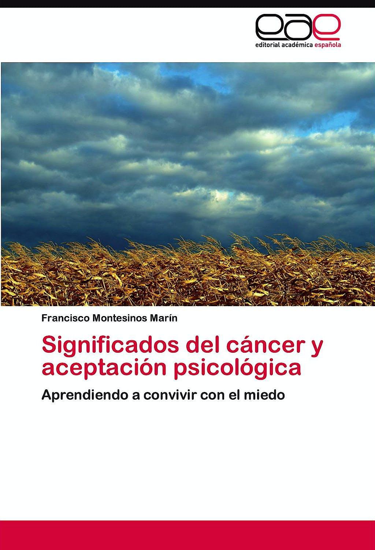 Portada del libro 9783846575970 Significados del Cancer y Aceptacion Psicologica. Aprendiendo a Convivir con el Miedo