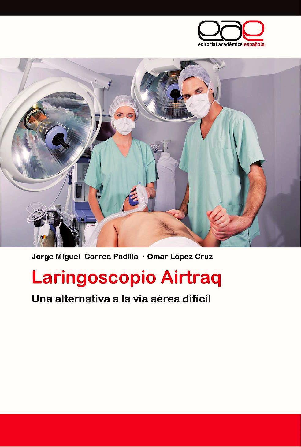 Portada del libro 9783846577868 Laringoscopio Airtraq. una Alternativa a la via Aerea Dificil