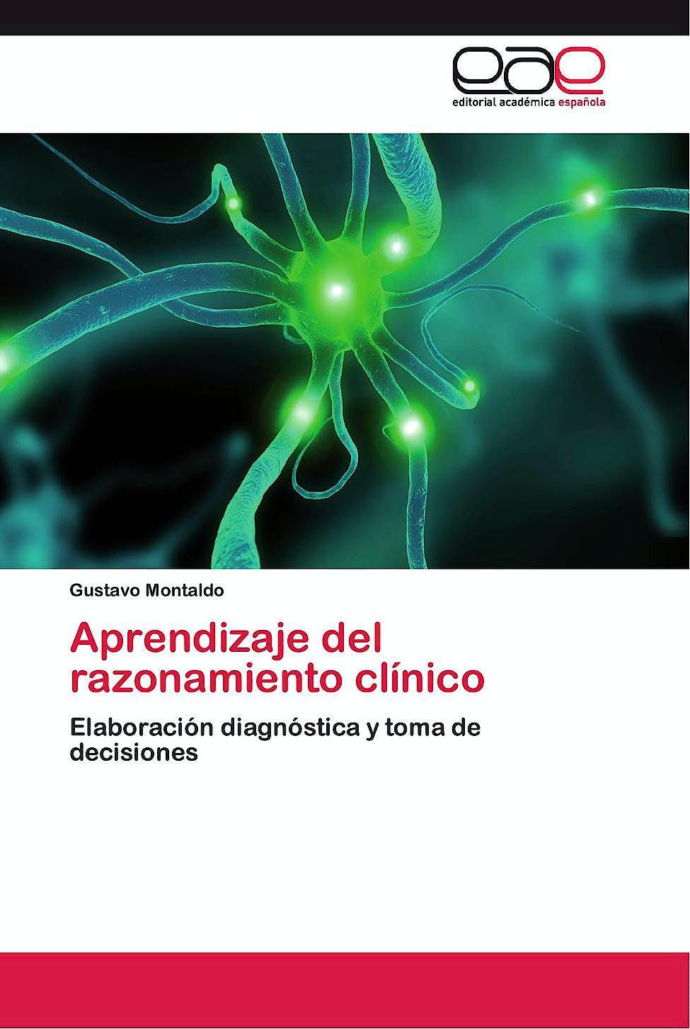 Portada del libro 9783847360995 Aprendizaje del Razonamiento Clinico. Elaboracion Diagnostica y Toma de Decisiones