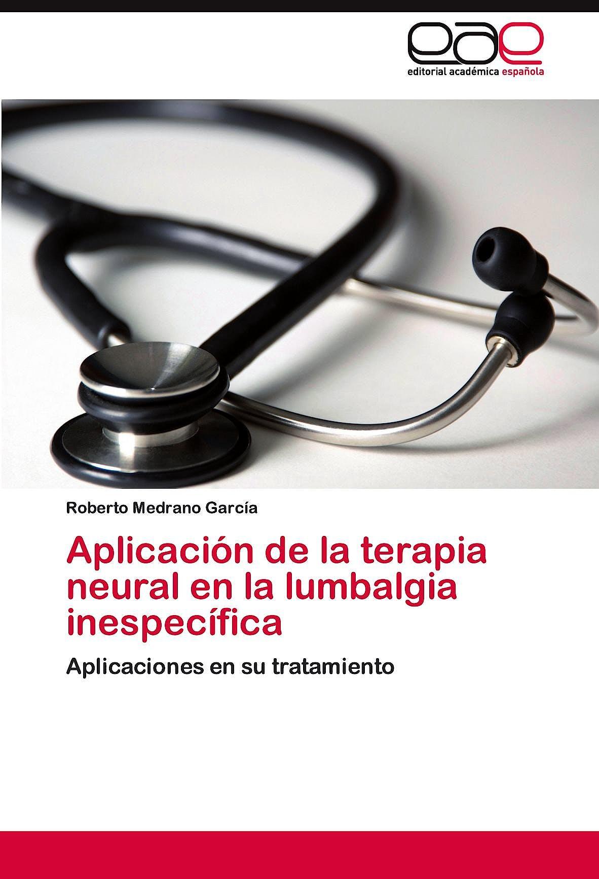 Portada del libro 9783847369608 Aplicación de la Terapia Neural en la Lumbalgia Inespecífica. Aplicaciones en Su Tratamiento