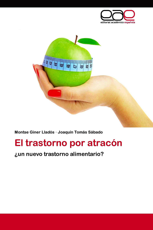Portada del libro 9783848450329 El Trastorno por Atracon: ¿Un Nuevo Trastorno Alimentario?