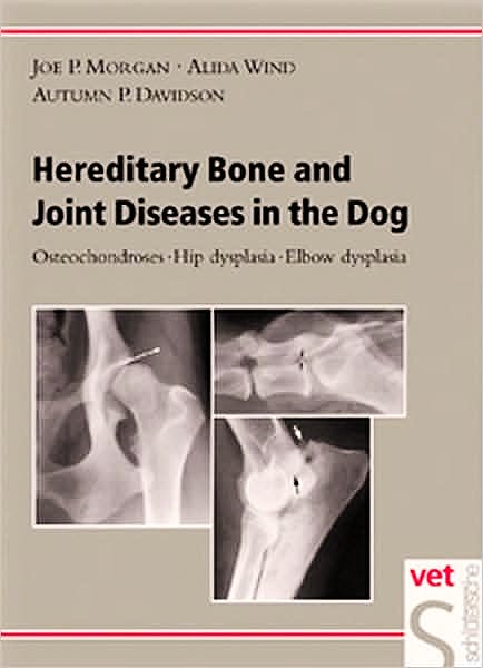 Portada del libro 9783877065488 Hereditary Bone and Joint Diseases in the Dog. Osteochondroses, Hip Dysplasia, Elbow Dysplasia