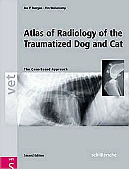 Portada del libro 9783899930085 Atlas of Radiology of the Traumatized Dog and Cat. the Case-Based Approach