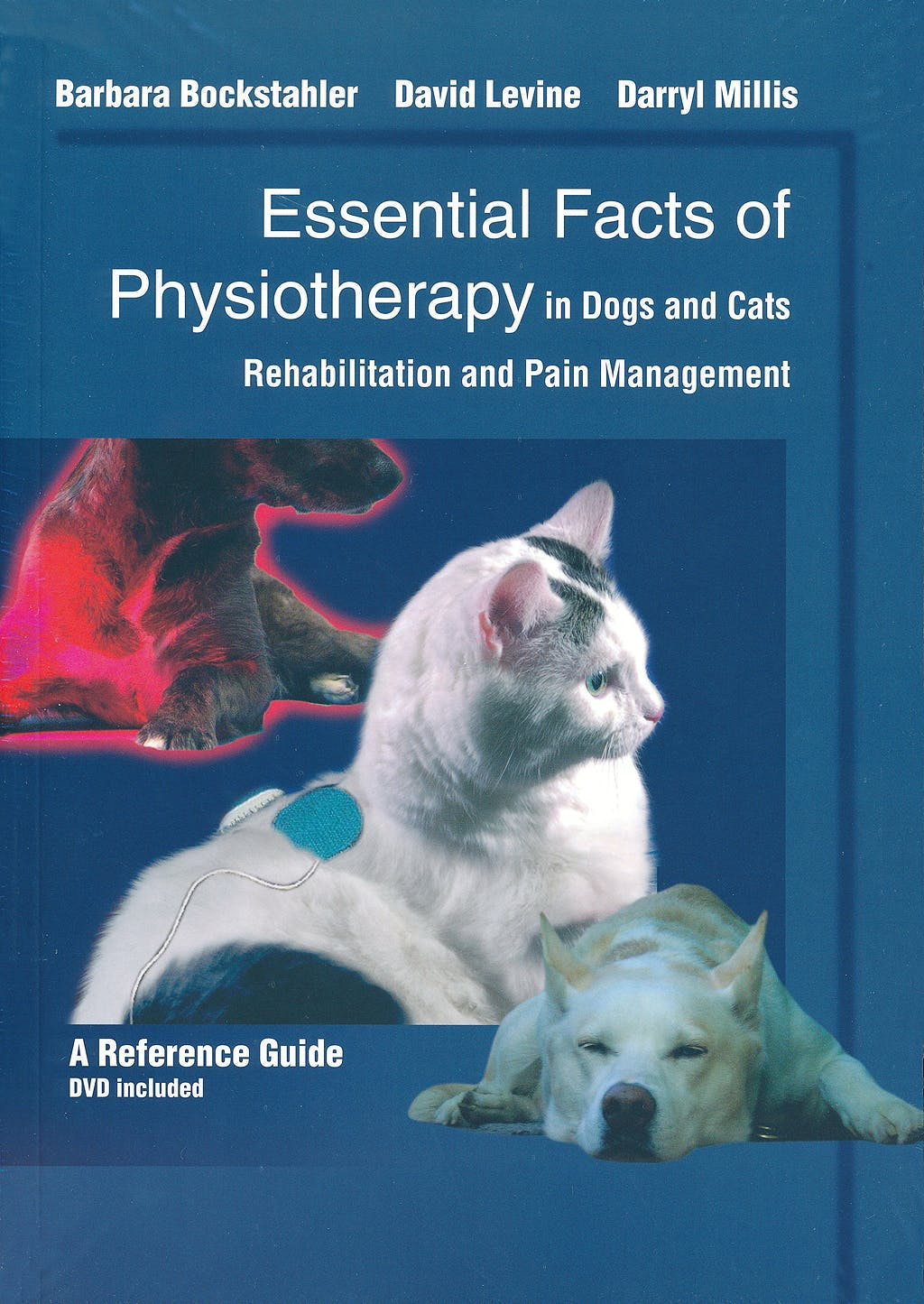 Portada del libro 9783938274095 Essential Facts of Physiotherapy in Dogs and Cats + Educational Video on Dvd. Rehabilitation and Pain Management