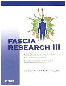 Portada del libro 9783943324099 Fascia Research III. Basic Science and Implications for Conventional and Complementary Health Care