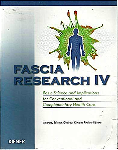 Portada del libro 9783943324518 Fascia Research IV. Basic Science and Implications for Conventional and Complementary Health Care