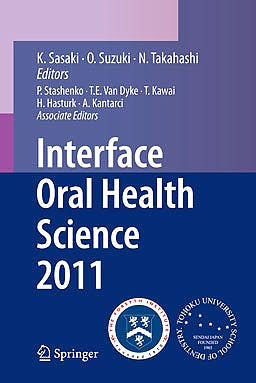 Portada del libro 9784431540694 Interface Oral Health Science 2011. Proceedings of the 4th International Symposium for Interface Oral Health Science