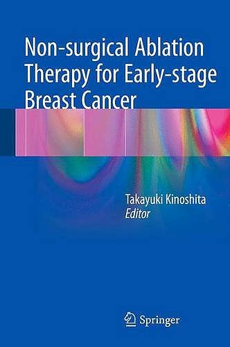 Portada del libro 9784431544623 Non-Surgical Ablation Therapy for Early-Stage Breast Cancer