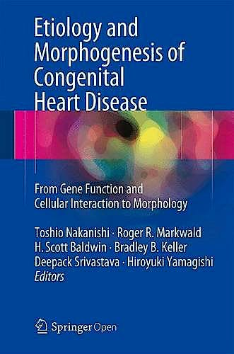 Portada del libro 9784431546276 Etiology and Morphogenesis of Congenital Heart Disease. From Gene Function and Cellular Interaction to Morphology