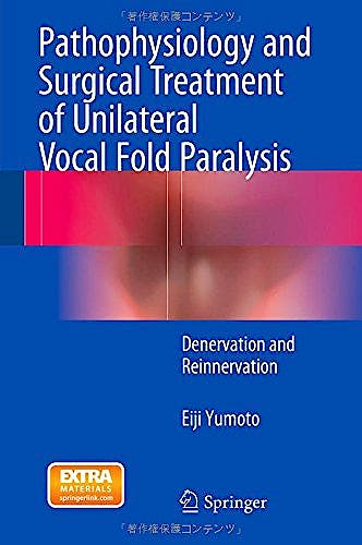 Portada del libro 9784431553533 Pathophysiology and Surgical Treatment of Unilateral Vocal Fold Paralysis. Denervation and Reinnervation