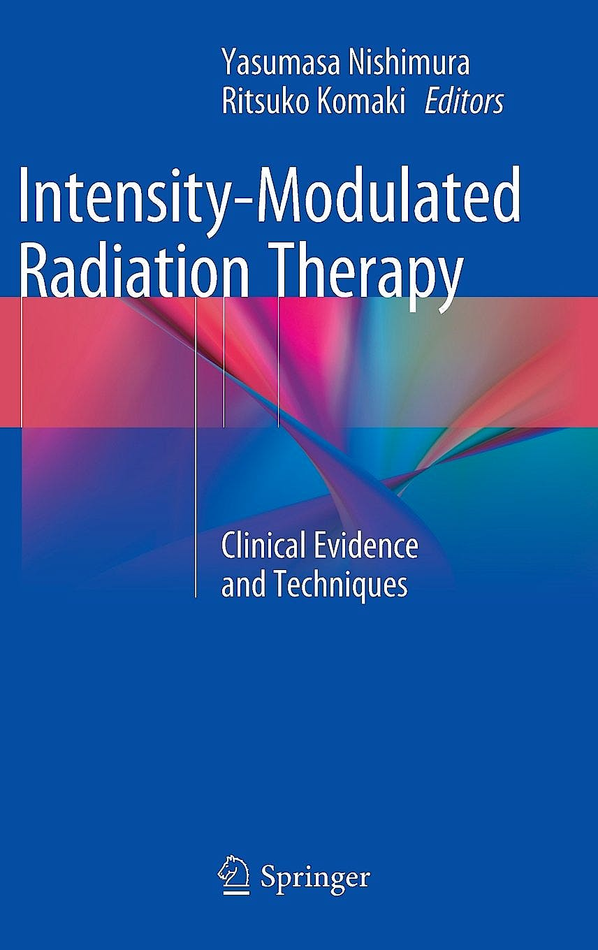 Portada del libro 9784431554851 Intensity-Modulated Radiation Therapy. Clinical Evidence and Techniques