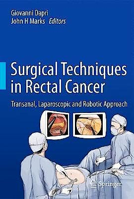Portada del libro 9784431555780 Surgical Techniques in Rectal Cancer. Transanal, Laparoscopic and Robotic Approach
