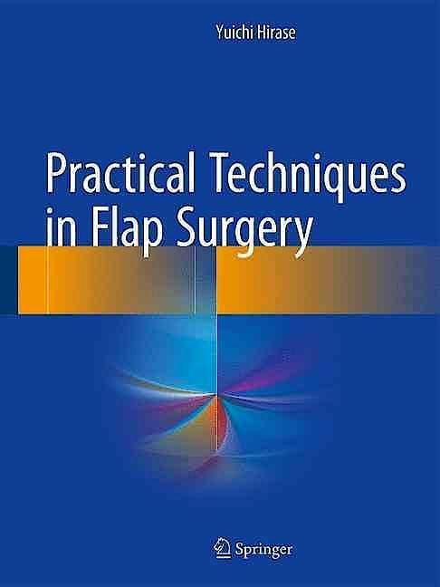 Portada del libro 9784431560432 Practical Techniques in Flap Surgery