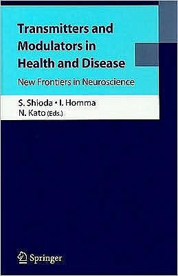 Portada del libro 9784431990383 Transmitters and Modulators in Health and Disease. New Frontiers in Neuroscience