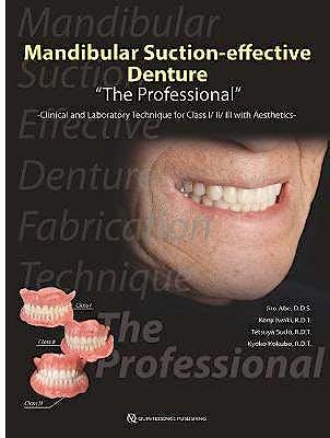 "Portada del libro 9784781206769 Mandibular Suction-Effective Denture ""The Professional"". Clinical and Laboratory Technique for Class I/II/III with Aesthetics"