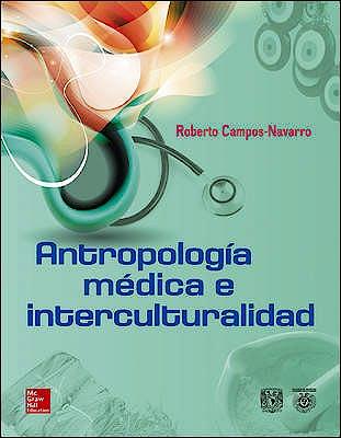 Portada del libro 9786070280740 Antropología Médica e Interculturalidad