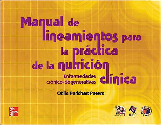 Portada del libro 9786071507938 Manual de Lineamientos para Practica de Nutricion Clinica. Enfermedades Cronico-Degenerativas
