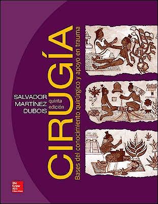 Portada del libro 9786071508799 Cirugia. Bases del Conocimiento Quirurgico y Apoyo en Trauma