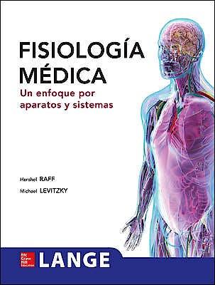 Portada del libro 9786071509130 Fisiología Médica. Un Enfoque por Aparatos y Sistemas