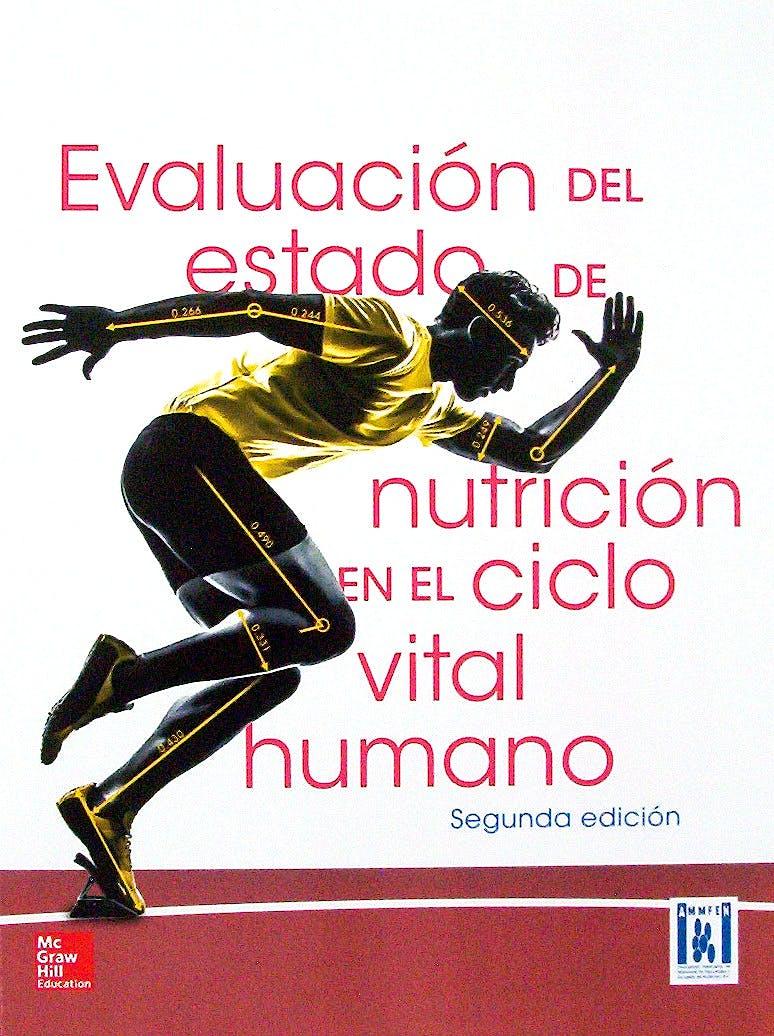 Portada del libro 9786071511898 Evaluación del Estado de Nutrición en el Ciclo Vital Humano