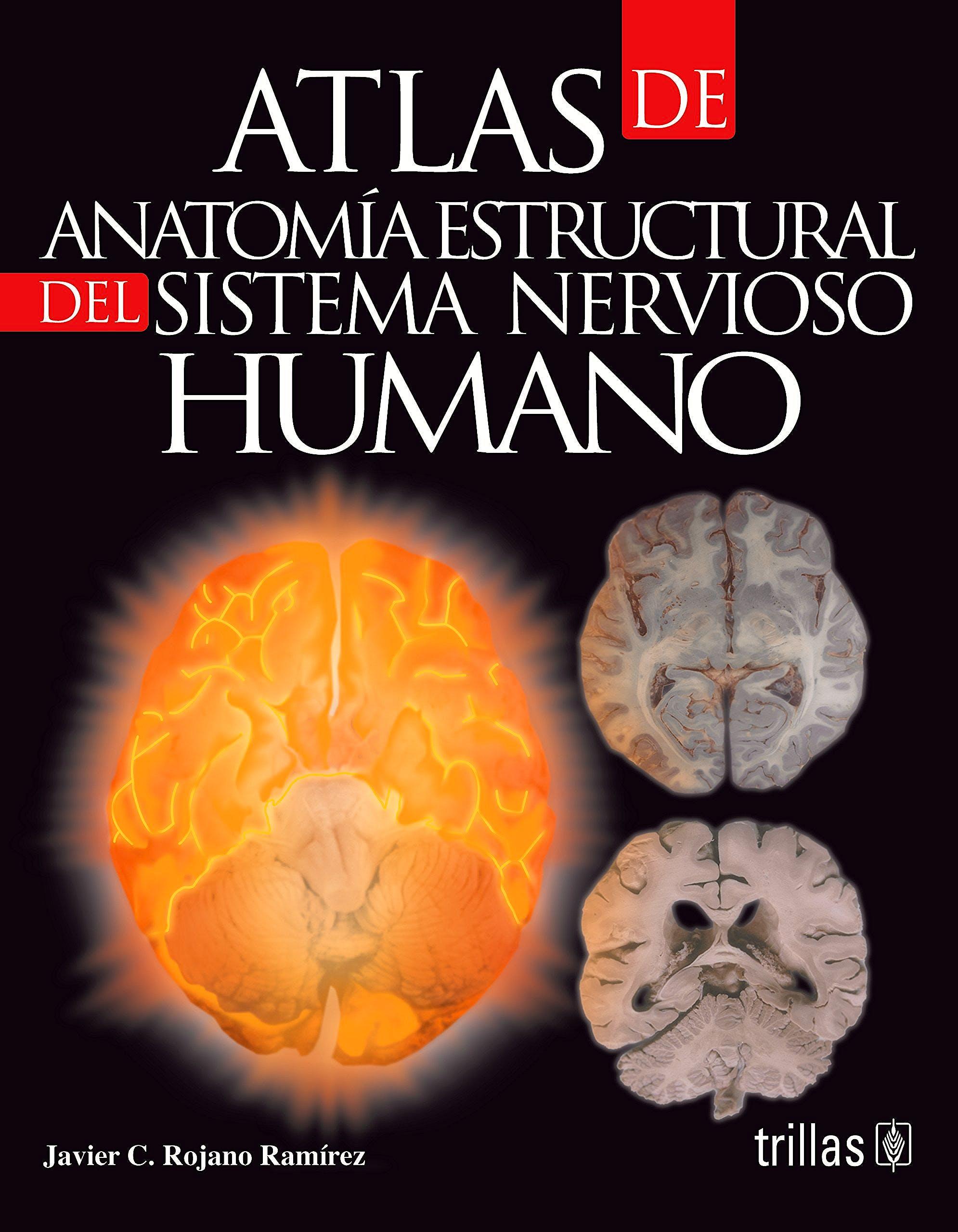Portada del libro 9786071709981 Atlas de Anatomia Estructural del Sistema Nervioso Humano